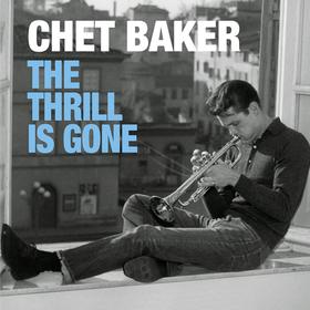 The Thrill is Gone Chet Baker