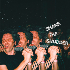 Shake The Shudder (Limited Edition) Chk Chk Chk (!!!)