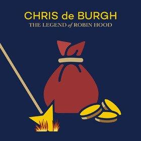 The Legend Of Robin Hood (Limited Edition) Chris De Burgh