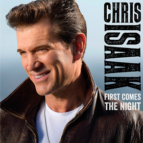 First Comes The Night Chris Isaak