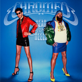 Head Over Heels Chromeo
