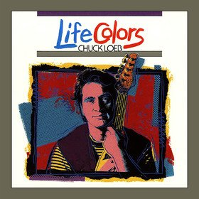 Life Colors Chuck Loeb