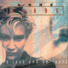 To Love And To Be Loved Anne Clark