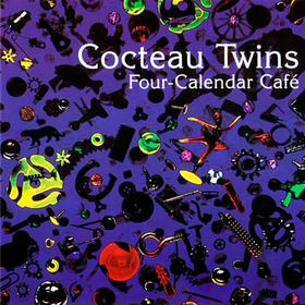Four-Calender Cafe Cocteau Twins