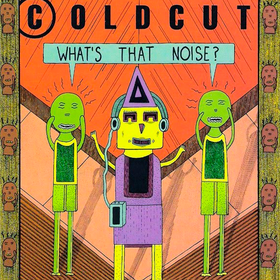 What's That Noise? Coldcut