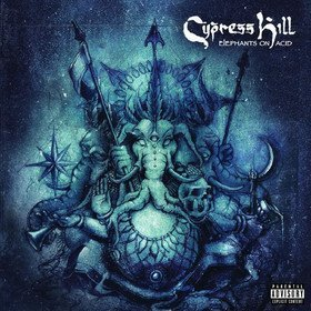 Elephants On Acid Cypress Hill