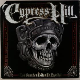 Los Grandes Exitos En Espanol Cypress Hill