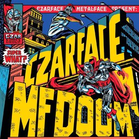 Super What? Czarface & Mf Doom