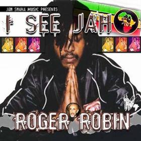 I See Jah Roger Robin