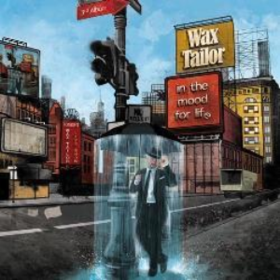 In The Mood For Life Wax Tailor