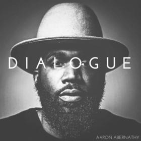 Dialogue Aaron Abernathy