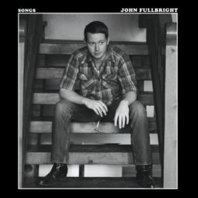 Songs John Fullbright