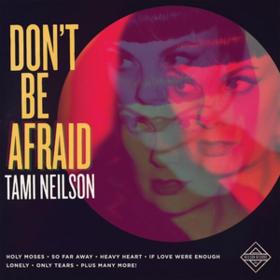 Don't Be Afraid Tami Neilson
