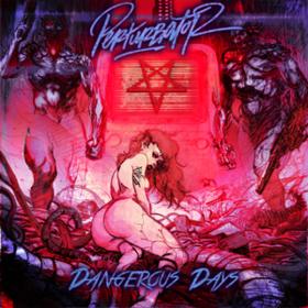 Dangerous Days Perturbator