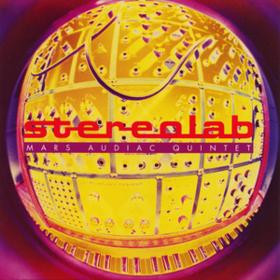Mars Audiac Quintet Stereolab