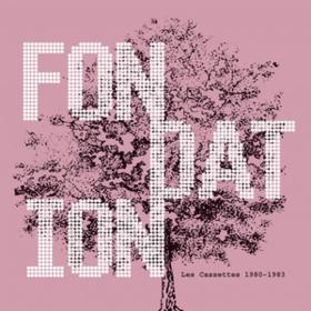 Les Cassettes 1980-1983 Fondation