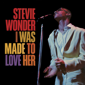 I Was Made To Love Her Stevie Wonder