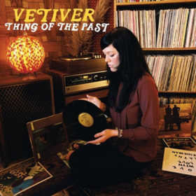 A Thing Of The Past Vetiver