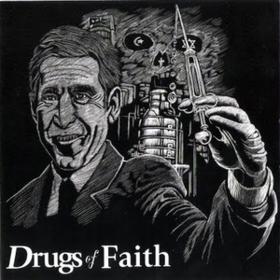 Drugs Of Faith Drugs Of Faith