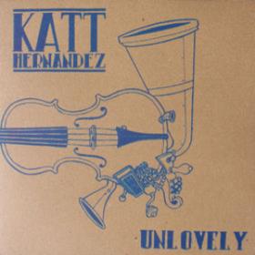 Unlovely Katt Hernandez