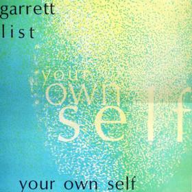 Your Own Self Garrett List
