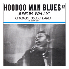 Hoodoo Man Blues Junior Wells