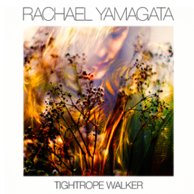 Tightrope Walker Rachael Yamagata