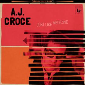 Just Like Medicine A.J. Croce