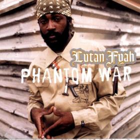 Phantom War Lutan Fyah