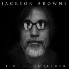 Time The Conqueror Jackson Browne