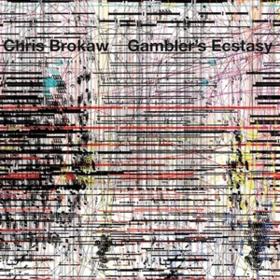 Gambler's Ecstasy Chris Brokaw