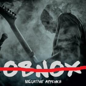 Niggative Approach Obnox