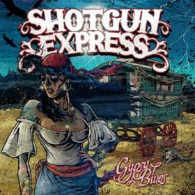 Gypsy Blues Shotgun Express