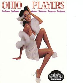 Tenderness Ohio Players