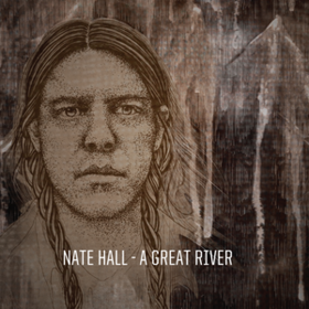 A Great River Nate Hall