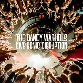 Live Sonic Disruption Dandy Warhols