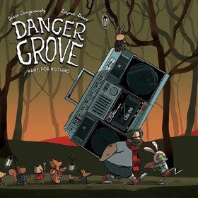 Want, For Nothing Danger Grove