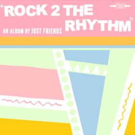 Rock 2 The Rhythm Just Friends