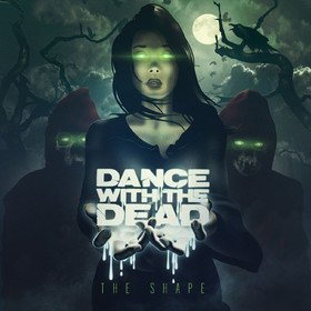 The Shape (Limited Edition) Dance With The Dead