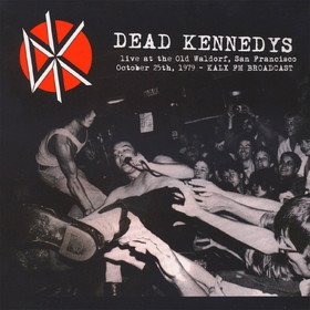 Live at the Old Waldorf, San Francisco October 25th, 1979 - Kalx FM Broadcast Dead Kennedys