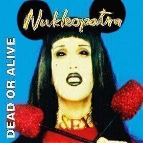 Nukleopatra (25th Anniversary Edition) Dead Or Alive