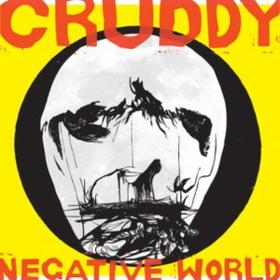 Negative World Cruddy