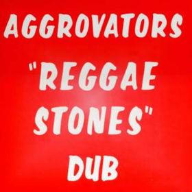 Reggae Stones Dub Aggrovators