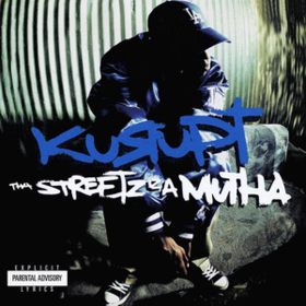 Tha Streetz Iz A Mutha Kurupt