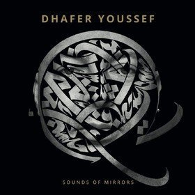 Sounds Of Mirrors (Limited Edition) Dhafer Youssef