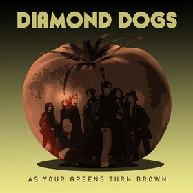 As Your Greens Turn Brown Diamond Dogs