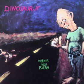 Where You Been (Deluxe) Dinosaur Jr.