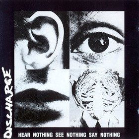 Hear Nothing See Nothing Say Nothing (Limited Clear/Black Splatter Edition) Discharge