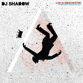 Live In Manchester: The Mountain Has Fallen Tour DJ Shadow