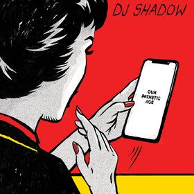 Our Pathetic Age DJ Shadow
